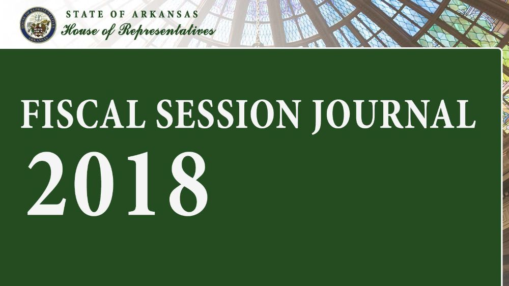 2018 House Journal: Fiscal Session